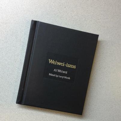 WeiWei-isms by Ai Weiwei