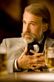 Dr King Schultz as played by Christopher Waltz