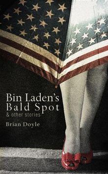 Bin Laden's Bald Spot by Brian Doyle