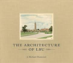 The Architecture of LSU by J Micheal Desmond