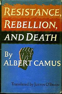 Resistance,Rebellion  and Death by Albert Camus