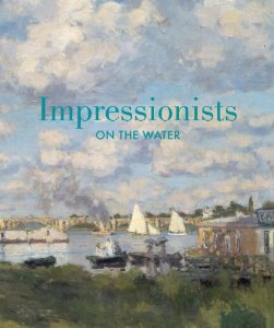 Impressionists on the Water by Phillip Dennis Cate , Daniel Charles, Christopher Lloyd