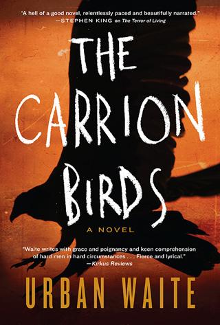 The Carrion Birds by Urban Waite