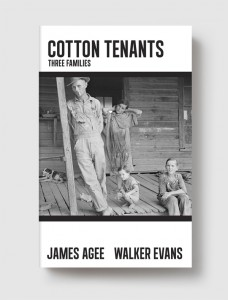 Cotton Tenants: Three Families by ames Agee and Walker Evans