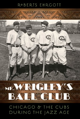 Mr Wrigley's Ball Club by Roberts Ehrgott