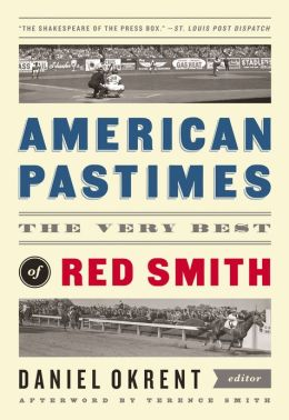 American Pastimes The   Best of Red Smith-edited by Daniel Okrent