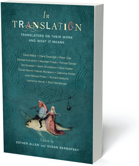 In Translation edited by Esther Allen and Susan Bernofsky