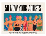 50 New York Artists   by Richard Marshall &  Robert Mapplethorpe