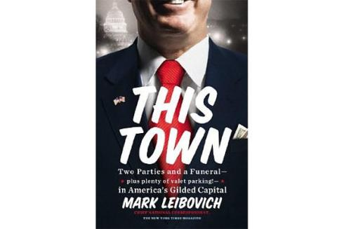 This Town by Mark Liebovich