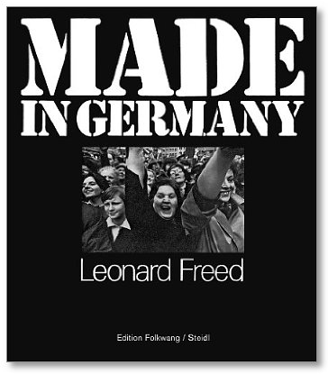 Made in  Germany by Leonard Freed