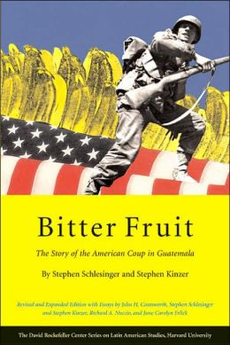 Bitter Fruit by Stephen Schlesinger and Stephen Kinzer