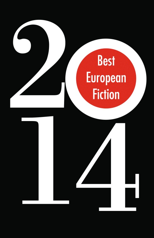 B--t European Fiction 2014 edited by Alexandr Hemon