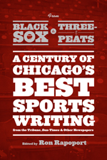 From Black Sox to Three-Peats by EDITED BY RON RAPOPORT