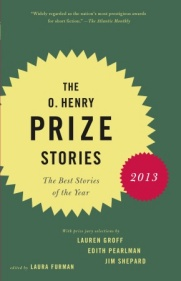 The O. Henry Prize Stories 2013  edited by Laura Furman
