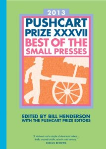 The Pushcart Prize XXXVII: B--t of the Small Presses (2013 Edition) edited by Bill Henderson