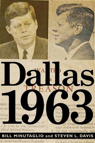 Dallas 1963 by Bill Minutaglio and Steven L. Davis