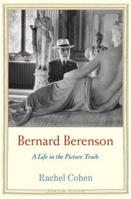 Bernard Berenson  by Rachel Cohen