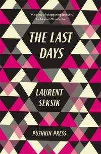 The Last Days by Laurent Seksik