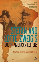Stefan and Lotte Zweig's South American Letters New York, Argentina and Brazil, 1940-42