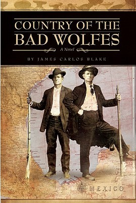 Country of Bad Wolves by James Carlos Blake