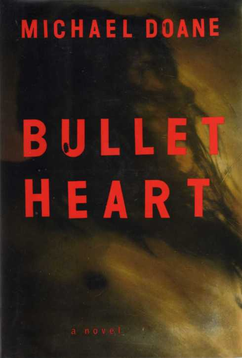 Bullet Heart by Micheal Doane