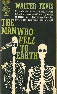 The Man Who Fell To Earth  by Walter Tevis