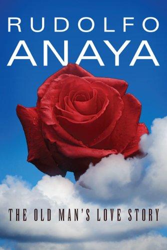 The Old Man's Love Story by Rudolfo Anaya