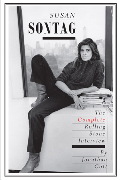 Susan Sontag: The Complete Rolling Stone Interview by Jonathan Cott