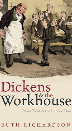 Dickens and the Workhouse    by Ruth Richardson