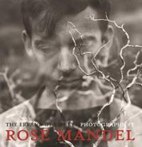 The Errand of the Eye: Photographs  by Rose Mandel,