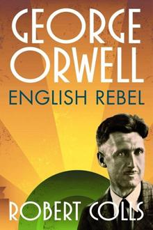 George Orwell  by Robert Colls