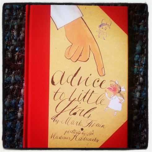 Advice to Little Girls by Mark Twain & Vladmir Radonsky