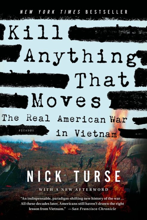 Kill Anything that Moves- Nick Turse