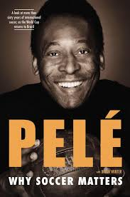 Why Soccer Matters by Pele