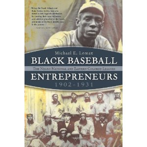 Black Baseball Entrepreneurs, 1902-1931 by Micheal Lomax