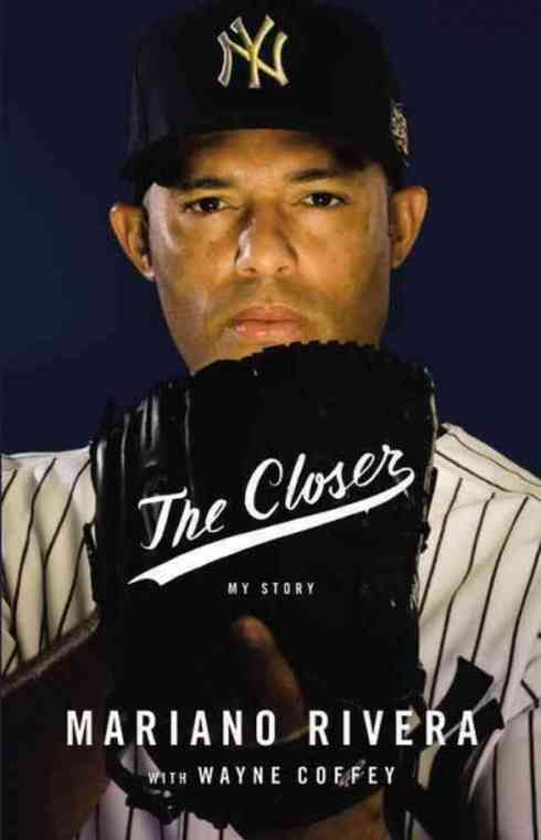 The Closer by Mariano Rivera and Wayne Coffey
