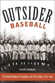 Outsider Baseball  by Scott Simkus