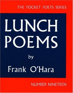 "Lunch Poems by Frank O""Hara"