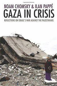 Gaza In Crisis by Noam Chomsky  & Illan Pape