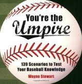 You're The Umpire by  Wayne Stewart