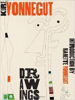 Kurt Vonnegut Drawings edited  by Nanette Vonnegut.