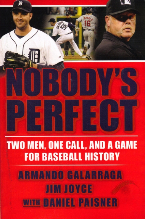 Nobody's Perfect by Armando Galarraga and Jim Joyce