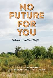 No Future for You:  by John Summers  , Chris Lehmann , Thomas Frank
