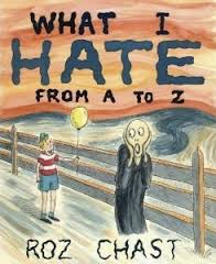 What I Hate : A to Z by Ros Chast