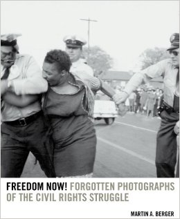 Freedom: Now Forgotten Photographs by Martin Berger