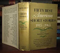 Fifty Best American Short Stories 1915 1965 edited by Martha Foley