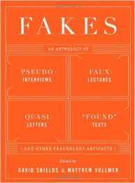 Fakes edited by David Shields and Matthew Volmer