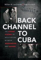 Back Channel to Cuba by Willima Le Grande and Peter Kornbluth