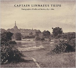 Captain Linnaeus Tripe: Photographer of India and Burma by Roger Taylor and Crispin Branfoot