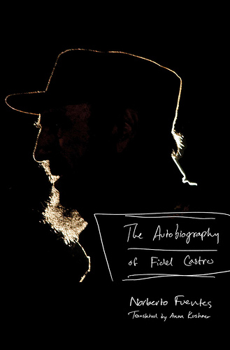 The Autobiography of Fidel Castro by Norberto Fuentes